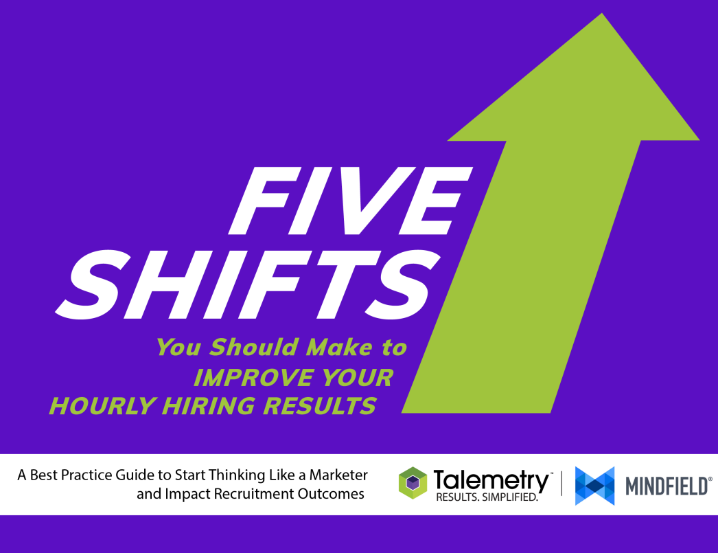 Five Shifts to Improve Hourly Hiring